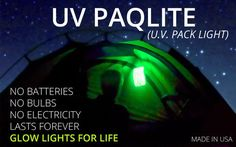 UV Paqlite (U V Pack Light) provides alternative light sources which do not use batteries, bulbs, or electricity. These unique reusable glow lights are made from glow in the dark crystals, strontium aluminate, that never wear out or expire. Our UV Paqlite, glow packs, give a night light illumination in bedrooms, tents, or campers all night long. Our lights will work in any condition, climate, and survive an EMP. We designed uv paqlite glow lights for preppers, campers, and backpackers. UV…