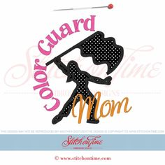 1 Color Guard : Color Guard Mom Applique 6x10 they should make one that says color guard dad