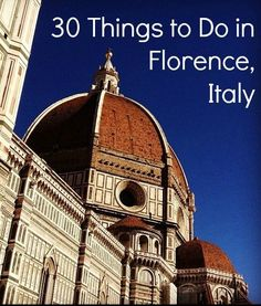 30 Things to Do in Florence, Italy (including off-the-beaten-path suggestions via @jennafrancisco