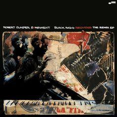 robert glasper black radio recovered   Robert Glasper-Black Radio Recovered: The Remixed EP (2012)   The Sun ...