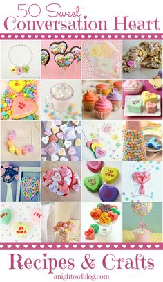 50 Sweet Conversation Heart Recipes and Crafts #valentines #valentinesday #holiday