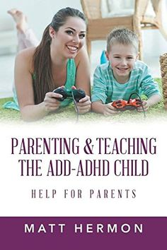 Parenting and Teaching the Add-ADHD Child Help for Parent... https://www.amazon.com/dp/164027541X/ref=cm_sw_r_pi_dp_x_xiYlzb2GCEZWD