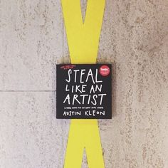 Steal Like An Artist, by Austin Kleon | 37 Books Every Creative Person Should Be Reading