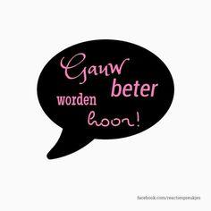 Gauw beter worden, hoor!  #ziek #kaartje #beterschap