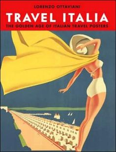 Travel Italia: The Golden Age of Italian Travel Posters - Posters from the Collection Alessandro Bellenda, Alassio, Italy