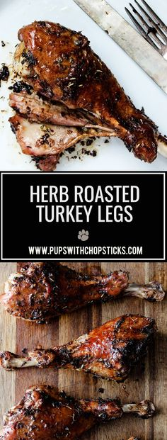 A flavourful and juicy oven roasted herb roasted turkey legs for days when a whole turkey is just too much food or you are cooking for a smaller party.