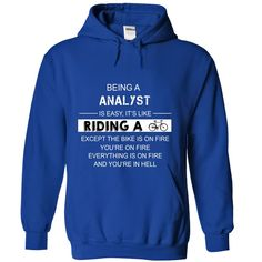 Analyst is Just Like Riding a Bike T-Shirts, Hoodies. BUY IT NOW ==► https://www.sunfrog.com/LifeStyle/Analyst-is-Just-Like-Riding-a-Bike-3880-RoyalBlue-Hoodie.html?id=41382