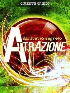 Edicola Virtuale: Giuseppe Grieco – Il cifrario segreto: Attrazione