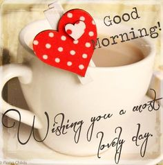Good morning charming you!!! I hope you were able to sleep well last night and that you're feeling better this morning. I hope to see you today!!! I hope you have a beautiful and great day!!!...:-)