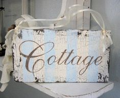 COTTAGE Shabby Chippy French Chic Vintage Style sign