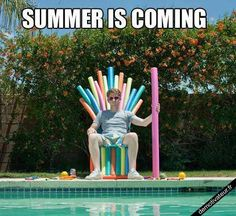 Summer is coming  AHHHHHHH, geeking out!