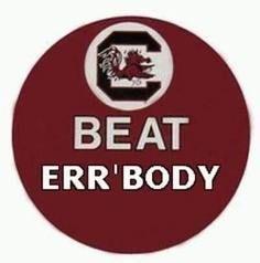 Beat Err'body... Go Gamecocks!!!
