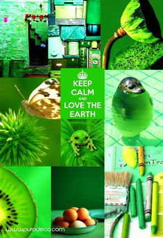 KEEP CALM AND LOVE THE [GREEN] EARTH