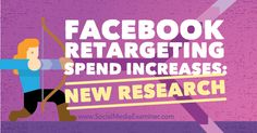 Facebook Retargeting Spend Increases: New Research - http://www.socialmediaexaminer.com/facebook-retargeting-spend-increases-new-research?utm_source=rss&utm_medium=Friendly Connect&utm_campaign=RSS @smexaminer