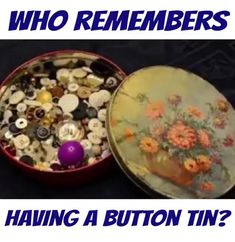 I still have all my moms saved buttons starting ~ but got rid of the old tin! 😠 They're now displayed in an old a Ball jar. 90s Childhood, My Childhood Memories, Family Memories, Sweet Memories, Those Were The Days, The Good Old Days, Antique Toys, Vintage Toys, Nostalgia