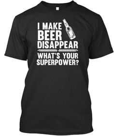 I Make Beer Disappear!
