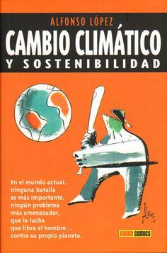CAMBIO CLIMÁTICO Y SOSTENIBILIDAD. López, Alfonso. En el nacimiento del siglo XXI, el calentamiento global de la Tierra se ha convertido en una de las preocupaciones prioritarias de los ciudadanos y los gobiernos de nuestro planeta. Alfonso López expone, con claridad y de forma amena, el origen, las implicaciones y las acciones a tomar ante un problema que nos afecta a todos.