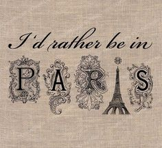 I'd Rather be in Paris Digital Download by DreamDigitalDownload, $3.50