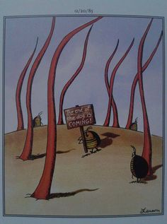 """The Far Side"" by Gary Larson. Far Side Cartoons, Funny Cartoons, Gary Larson Comics, Wtf Funny, Funny Shit, The Far Side, Comedians, I Laughed, Funny Stuff"