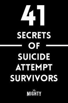 41 Secrets of Suicide Attempt Survivors