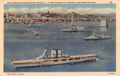 Vintage Postcard San Francisco Oakland Bay Bridge U.S. Battleship Navy at Anchor