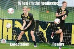 """I""""m like a warrior on the field, but if you put me in goal, I turn into the girlies of girls. lol"""