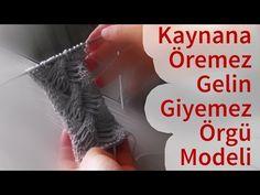 Kaynana Öremez Gelin Giyemez Örgü Modeli - YouTube