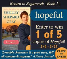 Hopeful by Shelley Shepard Gray  Enter to win  1 of 5 copies   Go to my blog  http://bemiown.blogspot.com for info