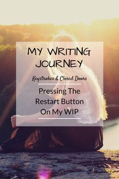 When a WIP isn't working, it may be time to consider starting again from scratch- with the same story. Beginning again isn't as scary as you think it is. Here is my own positive experience.