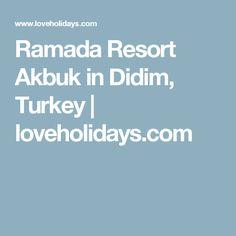 Ramada Resort Akbuk in Didim, Turkey | loveholidays.com