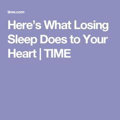 Here's What Losing Sleep Does to Your Heart | TIME