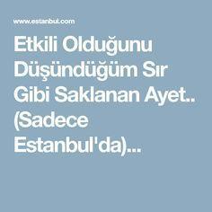 Etkili Olduğunu Düşündüğüm Sır Gibi Saklanan Ayet.. (Sadece Estanbul'da)...