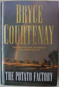 The Potato Factory by Bryce Courtenay. Ikey Solomon's favourite saying is also his way of doing business. And in the business of thieving, he's very successful indeed. Ikey's partner in crime is his mistress, the forthright Mary Abacus, until misfortune befalls them...
