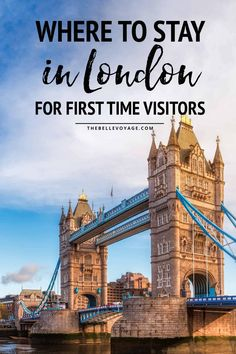 What's The Best Area To Stay in London For First Time Visitors?