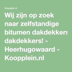 Wij zijn op zoek naar zelfstandige bitumen dakdekkers! - Heerhugowaard - Koopplein.nl
