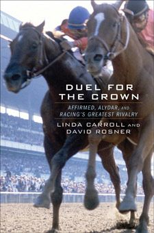 A new book explores the remarkable and historic competition between Triple Crownwinner, Affirmed, and his rival, Alydar.