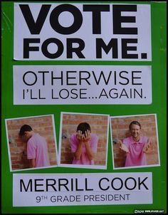 school campaign Just Give Me This One - 25 Hilarious Student Council Campaign Poster Ideas