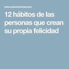 12 hábitos de las personas que crean su propia felicidad