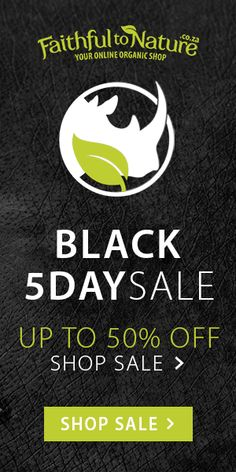 Black 5 Day Sale at Faithful-to-Nature