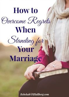 Do you wonder if you're doing everything you should be doing while standing for your marriage? Learn how to overcome regrets when standing for your marriage