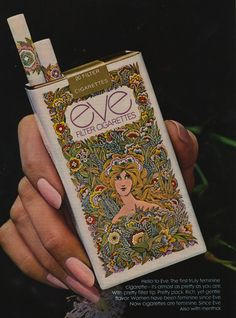 Hello to Eve. The first truly feminine cigarette...I quit smoking, but LOVE the art nouveau (sp?) packaging!
