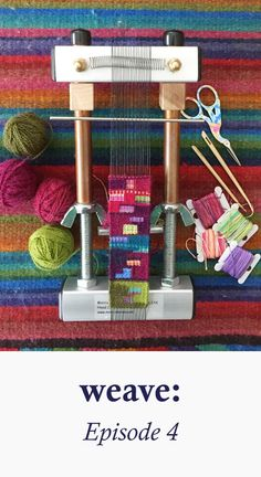 Episode 4 of Weave Podcast: Loom Manufacturing and Tapestry Weaving with Claudia Chase and Elena Zuyok of Mirrix Looms