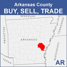 Arkansas County Buy, Sell, Trade - AR Stuff For Free, Arkansas, Did You Know, Homestead, Names