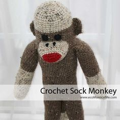#Crochet Sock Monkey @ecoMomical Me.com  Note: this is to buy a sock monkey, but it has some good visuals if you're trying to figure out/make-up a pattern for a sock monkey.