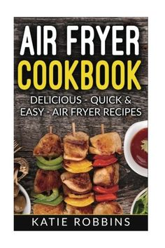 BestAir Fryer Cookbook on Amazon!!'The only Air Fryer Book you'll need'Read More and discover the easy way to lose weight and cook faster than everWe all have been there looking at ourselves in the...