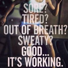 Grunt, sweat and die. No excuses!