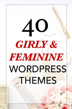 Looking for a feminine Wordpress theme for your blog? We've compiled a list of the top 40 free and premium themes that fit the girly aesthetic.