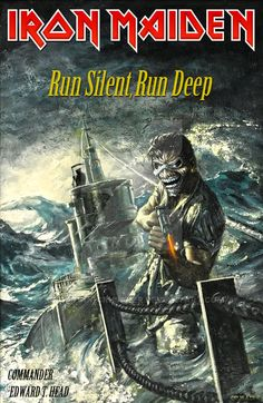 Iron Maiden - Run silent, run deep by croatian-crusader on DeviantArt Iron Maiden Cover, Iron Maiden Band, Iron Maiden T Shirt, Eddie Iron Maiden, Iron Maiden Album Covers, Heavy Metal Rock, Heavy Metal Music, Heavy Metal Bands, Hard Rock