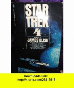 Star Trek 4 (A Bantam Book) James Blish ,   ,  , ASIN: B0045ZNF0S , tutorials , pdf , ebook , torrent , downloads , rapidshare , filesonic , hotfile , megaupload , fileserve