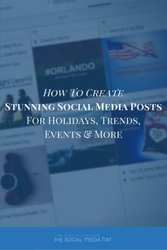 How To Create Stunning Social Media Posts For Holidays, Trends, Events And More - The Social Media Hat